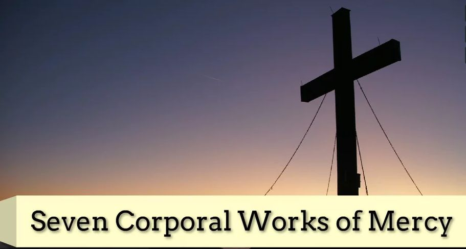 Seven Corporal Works Of Mercy
