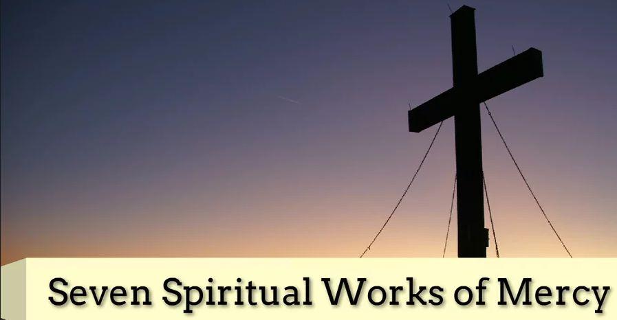 Seven Spiritual Works of Mercy